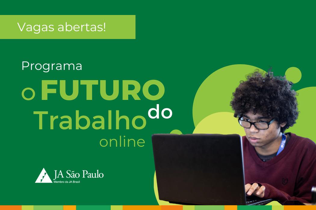 Vagas abertas para o Programa O Futuro do Trabalho Online