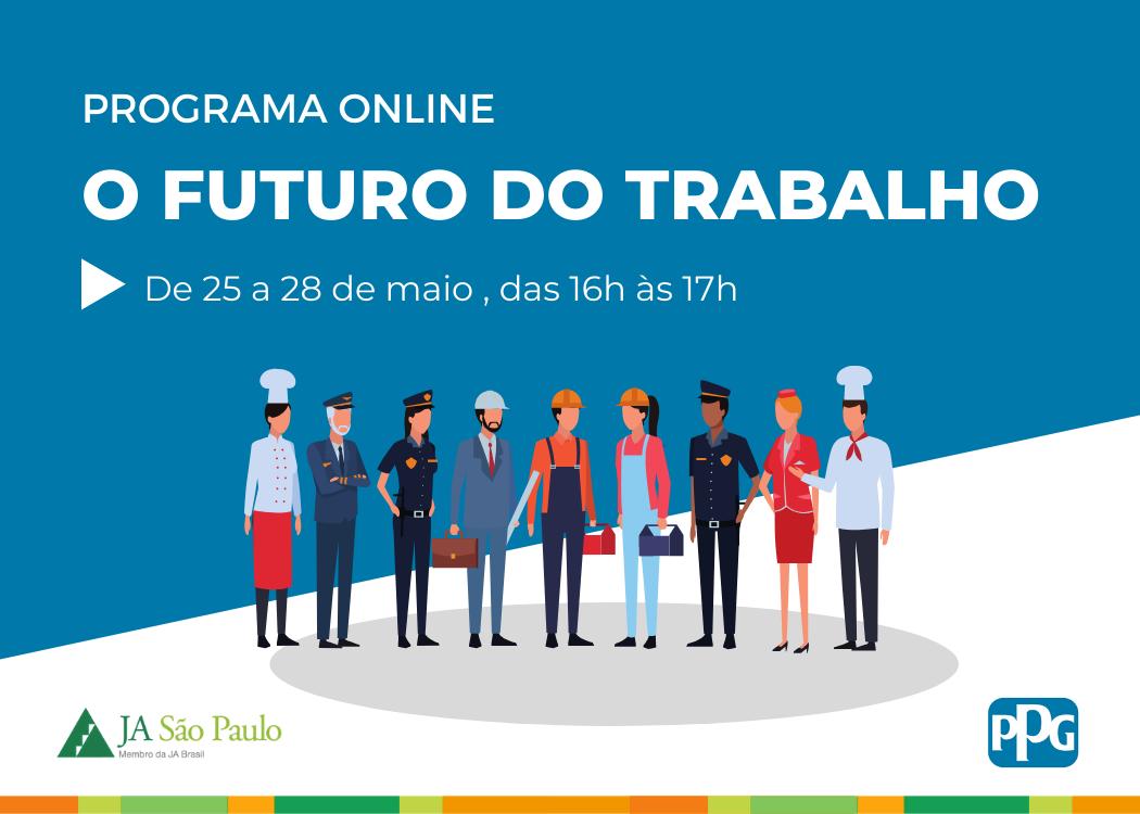 Programa O Futuro do Trabalho Online com a PPG