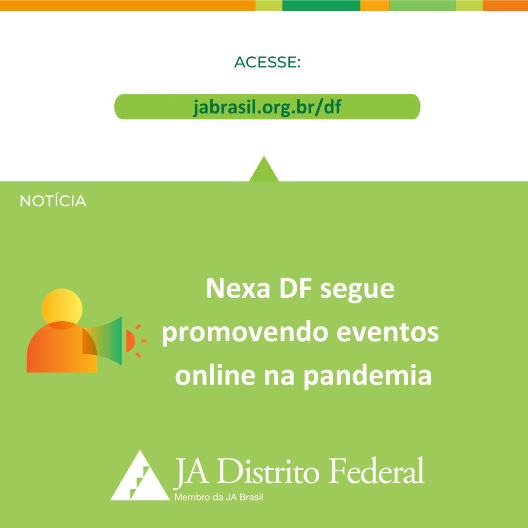 Nexa DF segue promovendo eventos online na pandemia