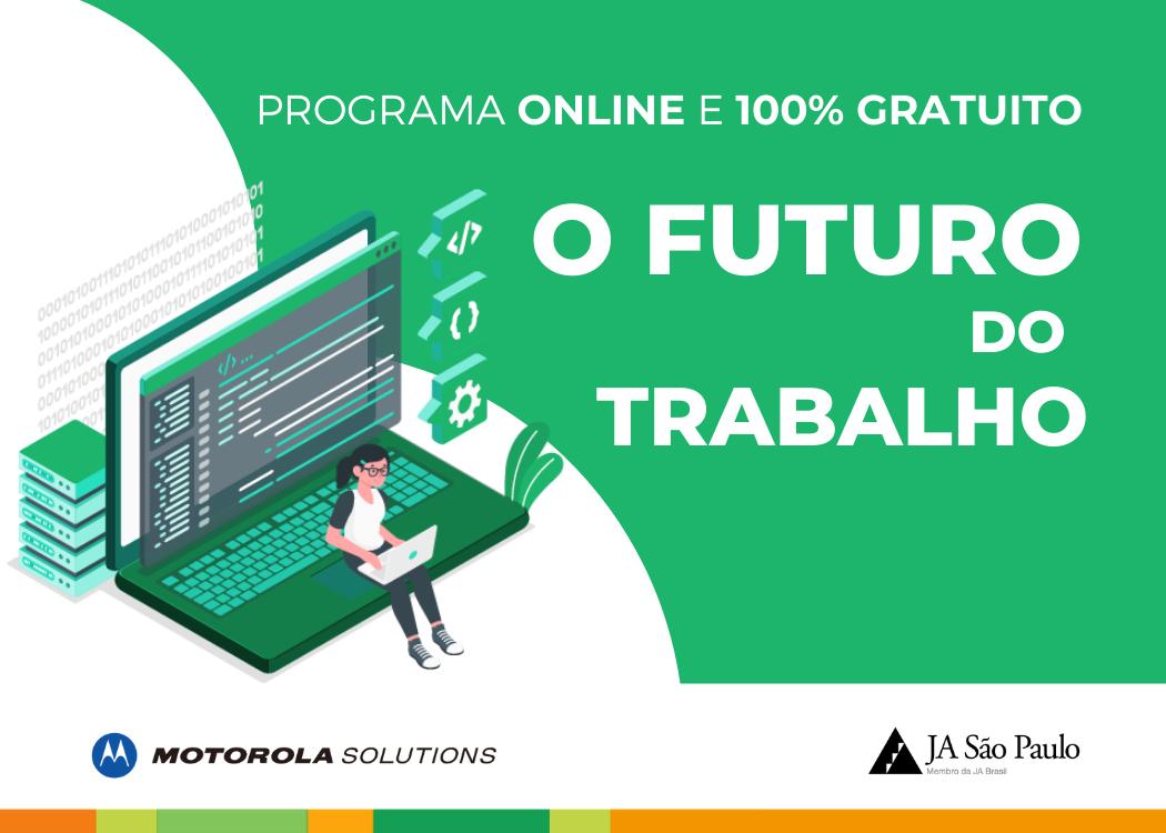 Programa O Futuro do Trabalho em parceria com a Motorola Solutions