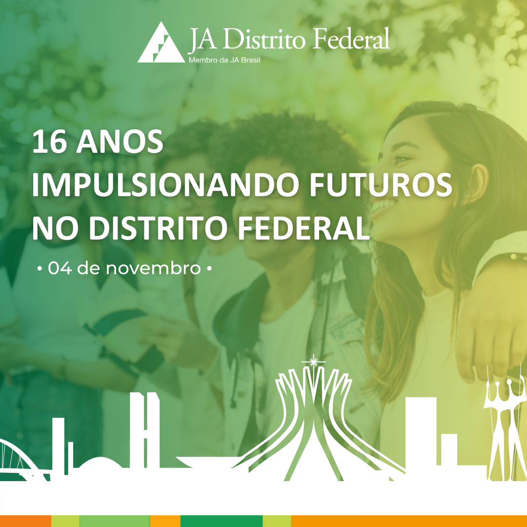 JA Distrito Federal completa 16 anos!